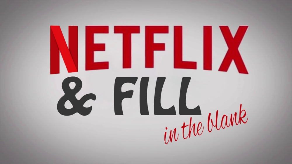 Pop Pop Culture_Netflix and Fill in the Blank