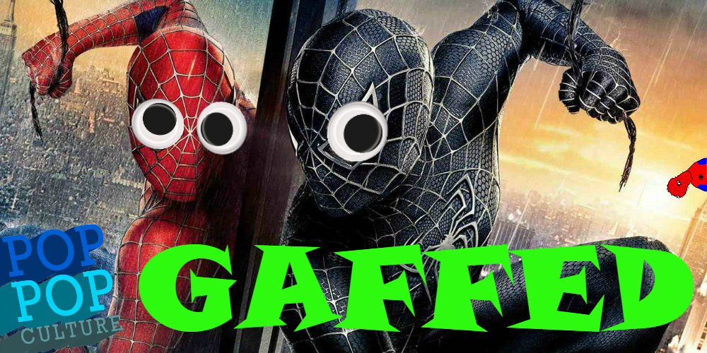 Pop Pop Culture_GAFFED - Spider-Man 3
